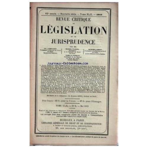 REVUE CRITIQUE DE LEGISLATION ET DE JURISPRUDENCE [No 5] du 01/05/1913 - CH. LYON-CAEN- PROFESSEUR - M. PLANIOL - PROFESSEUR - G. LEBRET - PROFESSEUR - C. PERREAU - PROFESSEUR - ETIENE LEDUC - DOCTEUR EN DROIT.