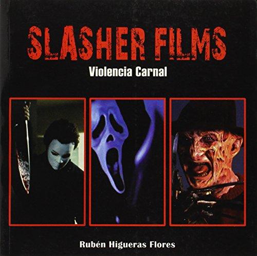 Slasher films - violencia carnal por Ruben Higueras Flores
