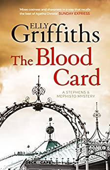 The Blood Card: Stephens and Mephisto Mystery 3 (Stephens & Mephisto Mystery) by [Griffiths, Elly]