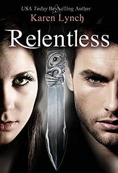 Relentless (Book One) (English Edition) von [Lynch, Karen]