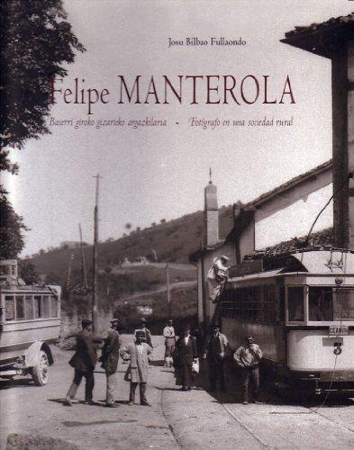 Descargar Libro (b) Felipe manterola baserri giroko gizarteko argazkilaria de Josu Bilbao Fullaondo