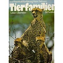 Tierfamilien. Leben-Überleben