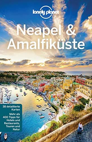 Lonely Planet Reiseführer Neapel & Amalfiküste: mit Downloads aller Karten (Lonely Planet Reiseführer E-Book)