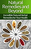 The Most Amazing Uses for Natural Remedies!        This book contains insight to the amazing world of natural herbal remedies and how incredible they can be for your health!      Today only, get this Amazing Amazon book for this incredible limited...