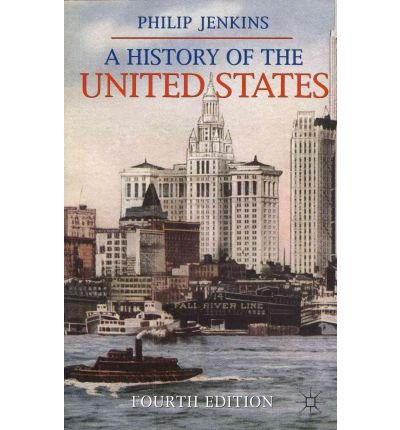 [( A History of the United States )] [by: Philip Jenkins] [Feb-2012]