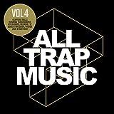 All Trap Music, Vol. 4