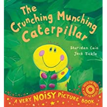 The Crunching Munching Caterpillar (Very Noisy Picture Books) by Sheridan Cain (2-May-2011) Paperback