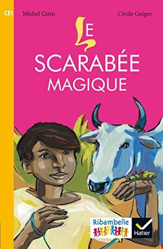Ribambelle CE1 srie jaune d. 2016 - Le scarabe magique (album n4)