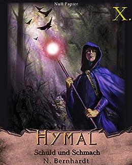 Der Hexer von Hymal, Buch X: Schuld und Schmach: Fantasy Made in Germany von [Bernhardt, N.]