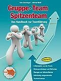 Gruppe - Team - Spitzenteam: Das Handbuch zur Teamführung