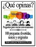 ¿Qué opinas? Volumen 2: Preguntas para iniciar conversaciones (Spanish Edition)