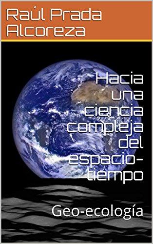 Hacia una ciencia compleja del espacio-tiempo: Geo-ecología (Pluriversidad nº 1)