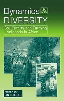 Dynamics And Diversity: Soil Fertility And Farming Livelihoods In Africa por Ian Scoones Gratis