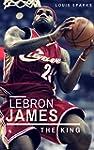 LeBron James: The King (English Edition)