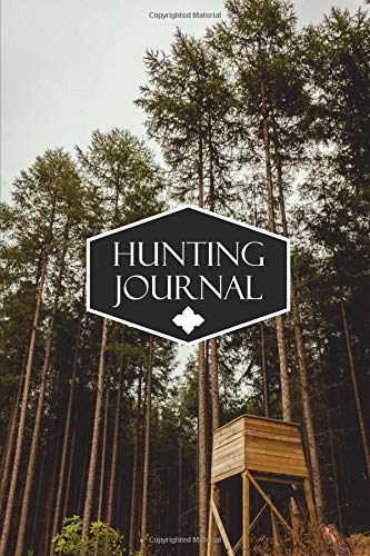 Hunting Journal: Record Your Games and Hunts, Hunting Journal Notebook for All Activities and Hunts, Deer, Wild Boar, Turkeys, Rabbit, Duck, Fox, and ... Uncles and (My Hunting Notes, Band 8) (Duck Art Glass)