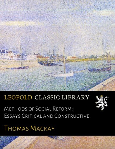 Methods of Social Reform: Essays Critical and Constructive