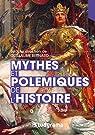 Mythes et polémiques de l'Histoire par Guillaume