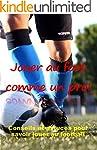 JOUER AU FOOT COMME UN PRO: Conseils...