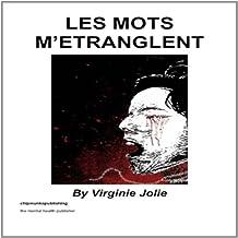 Les Mots M'etranglent (French Edition)