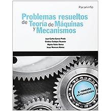 Problemas resueltos de teoría de máquinas y mecanismos (Divulgacion General)