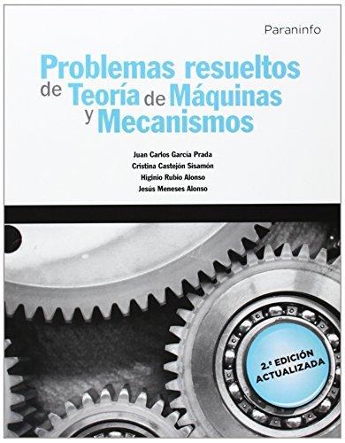 Problemas resueltos de teoría de máquinas y mecanismos (Divulgacion General) por JESÚS MENESES ALONSO