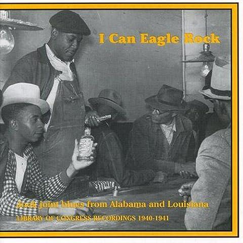I Can Eagle Rock Jook Joint Blues From Alabama and Louisiana [Import anglais]