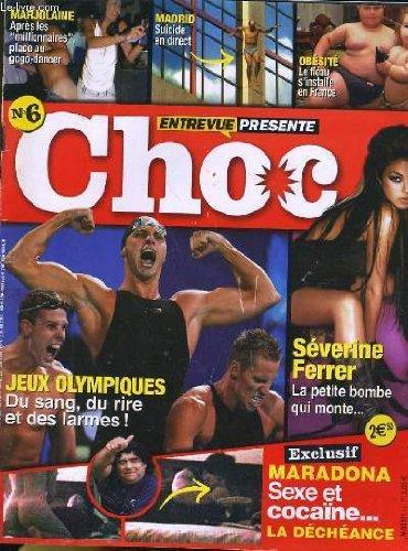 Choc n°6 - jeux olympiques, du sang, du rire et des larmes! - severine ferrer - madona, sexe et cocaine, le decheance...