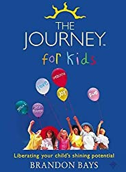 [The Journey for Kids: Liberating Your Child's Shining Potential] (By: Brandon Bays) [published: September, 2003]