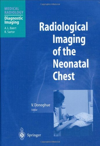 Radiological Imaging of the Neonatal Chest (Medical Radiology) (English Edition)