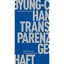 Transparenzgesellschaft (Fröhliche Wissenschaft, Band 595)
