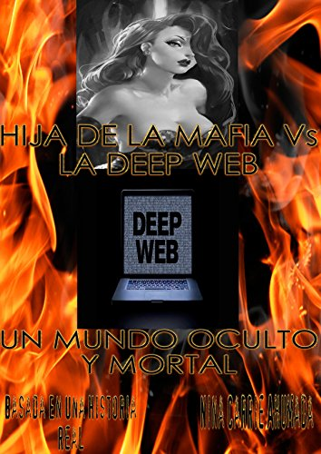 HIJA DE LA MAFIA Vs LA DEEP WEB: UN MUNDO OCULTO Y MORTAL