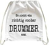 Mister Merchandise Turnbeutel natur Rucksack So sieht ein richtig Cooler Drummer aus. Schlagzeug Schlagzeuger , Farbe: Weiß