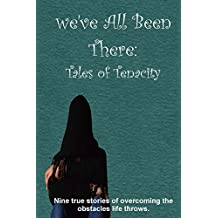 We've All Been There: Tales of Tenacity