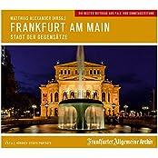 Frankfurt am Main: Stadt der Gegensätze