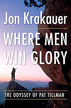 Where Men Win Glory: The Odyssey of Pat Tillman par [Krakauer, Jon]