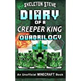 Minecraft Diary of a Creeper King Quadrilogy: Unofficial Minecraft Books for Kids, Teens, & Nerds; Adventure Fan Fiction Diar