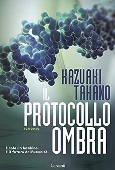 Il protocollo ombra di [Kazuaki, Takano]