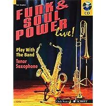 FUNK & SOUL POWER LIVE] PLAY WITH THE BAND TENOR SAXOPHONE BK/CD by Dechert, Gernot (2007) Sheet music
