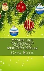 Mandel und die reizenden Damen vom Weihnachtsbasar (Kommissar Mandel ermittelt)