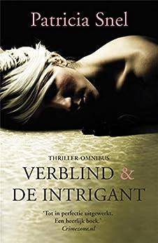 Verblind & De intrigant van [Snel, Patricia]