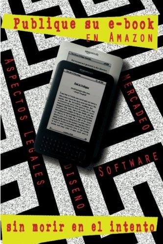 Publique su libro electrónico en Amazon-sin correr riesgos: Paso a paso a la publicación de su libro electrónico