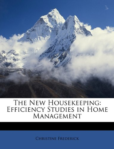 The New Housekeeping: Efficiency Studies in Home Management