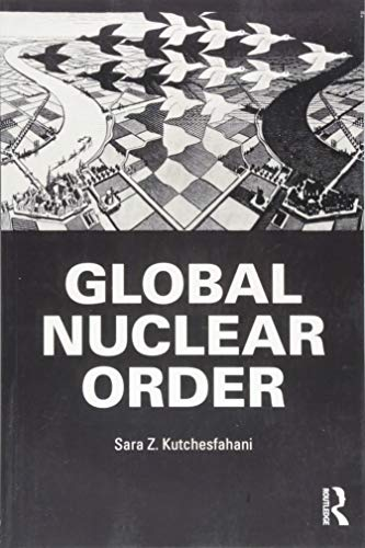 46564641551 sara z. Global Nuclear Order  An Introduction (Routledge Global Security  Studies)