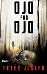 Ojo por Ojo (Spanish Edition) by Peter Joseph (2016-02-28)