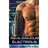 Roman d'amour Science-fiction: Rêve d'amour électrique (romance de science-fiction dans l'espace) (New Adult Paranormal Fantasy Nouvelle érotique)