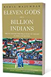#9: Eleven Gods and a Billion Indians: The On and Off the Field Story of Cricket in India and Beyond