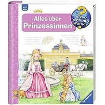 Alles über Prinzessinnen (Wieso? Weshalb? Warum?, Band 15)