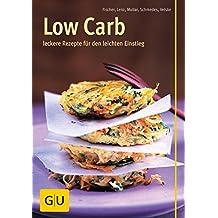 Low Carb: leckere Rezepte für den leichten Einstieg (GU Diät&Gesundheit)