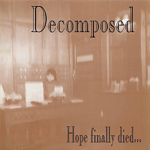 Decomposed: Hope Finally Died (Audio CD)
