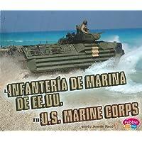 La Infanteria de Marina De EE.UU./ The U.S. Marine Corps